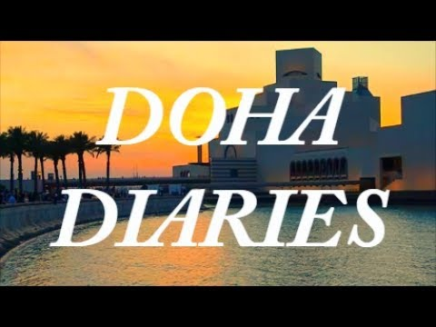 DOHA DIARIES #2