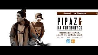 Pipaz con Dj cidtronyck en programa Escena viva de Radio Usach