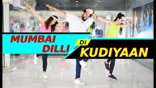 Mumbai Dilli Di Kudiyaan Bollywood Dance Workout| Easy Dance Choreography | FITNESS DANCE With RAHUL