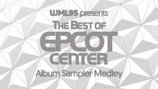 The Best of EPCOT Center | Album Sampler Medley (Download Available)