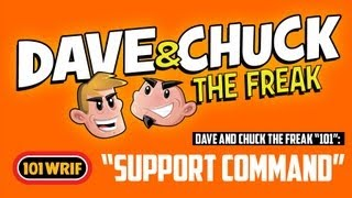 "Dave and Chuck The Freak Explain ""SUPPORT COMMAND!"" - 101 WRIF"