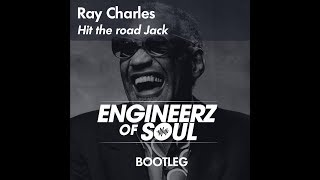 Ray Charles - Hit the Road Jack (Engineerz of Soul Remix)
