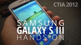 Samsung Galaxy S III Hands On (CTIA 2012)