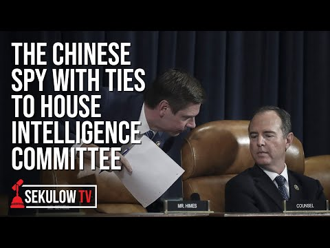 The Chinese Spy With Ties to House Intelligence Committee - Sekulow TV Ep. 583