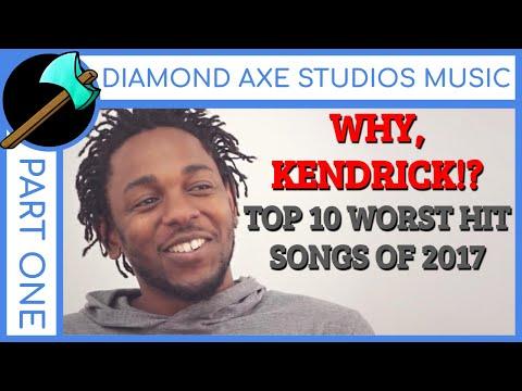 Top 10 Worst Hit Songs of 2017 - Part 1 By Diamond Axe Studios