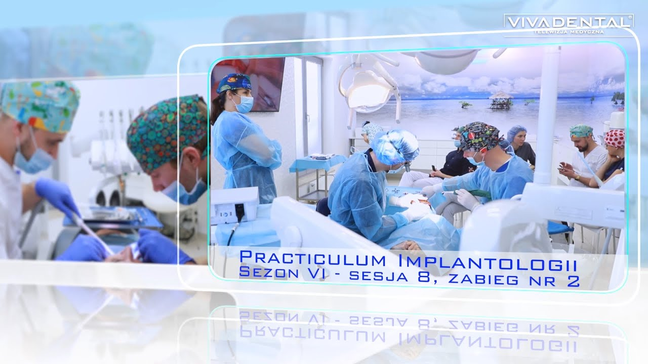 PRACTICULUM IMPLANTOLOGII-SEZON VI-SESJA 8-ZABIEG 2