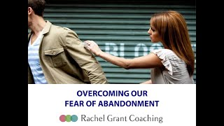 Overcoming Our Fear of Abandonment