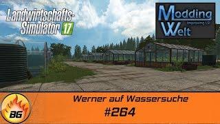 LS17 - Hof Bergmann Reloaded #264   Werner auf Wassersuche   Let's Play [HD]