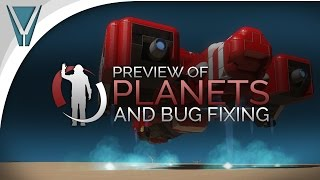 Patchology Bug Fixing and Planets Preview [Space Engineers]