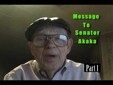 Message To Senator Daniel Akaka of Hawaii Part 1