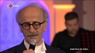 Sami Özer -  Dağlar İLe Taşlar İle - TRT Müzik Sami Özer İle Nefes Programı