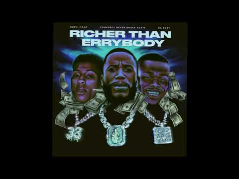 Gucci Mane – Richer Than Errybody (CLEAN AUDIO) feat YoungBoy Never Broke Again & DaBaby