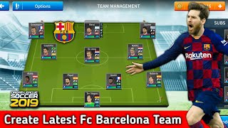 How To Create Latest Fc Barcelona Team In Dream League Soccer 2019