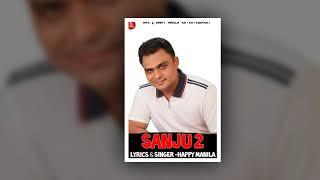 Sanju 2 | Happy Manila | Latest Punjabi Songs 2020