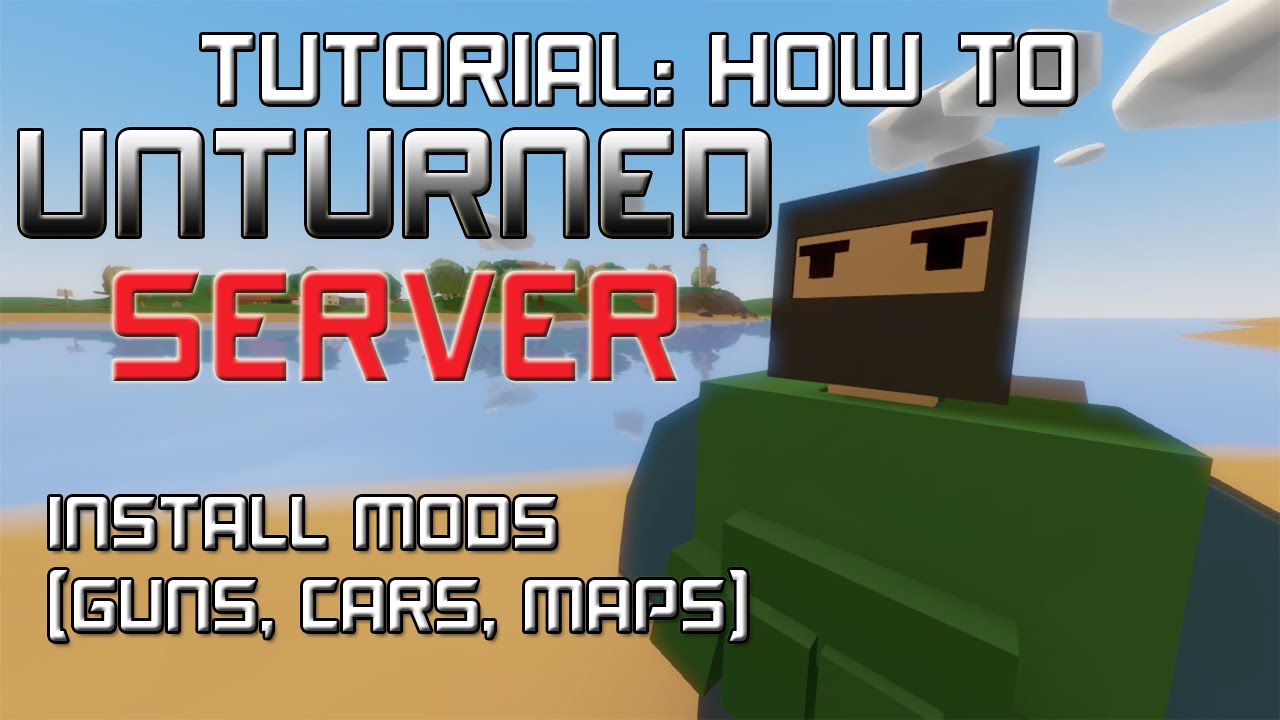 Unturned Seattle Map.How To Install Mods On Unturned Server Maps Guns Cars