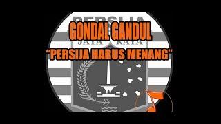 Gondal Gandul - Persija Harus Menang