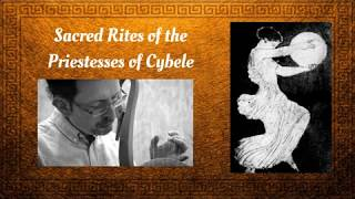 Sacred Rites of the Priestesses of Cybele