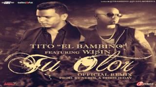 Tu Olor - Tito El Bambino Ft Wisin El Sobreviviente (Official Remix) New Estreno 2013
