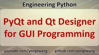 engineering Python 17A: PyQt and Qt Designer for GUI Programming