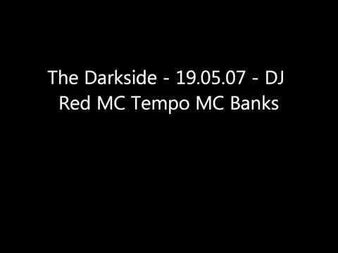 The Darkside 19 05 07 DJ Red MC Tempo MC Banks