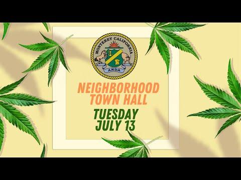 Neighborhood Town Hall Meeting on Cannabis: Neighborhood Town Hall Meeting on Cannabis: Villa del Monte, Del Monte Grove, Laguna Grande & CONA // July 13, 2021