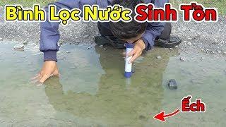 Uống Thử Nước Sông Bằng Bình Lọc Nước Sinh Tồn Trong Rừng Giá 200k | Lâm Vlog