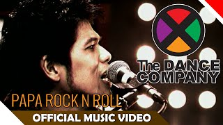 Download lagu The Dance Company (TDC) - Papa Rock N Roll - Official Music Video - NAGASWARA Mp3