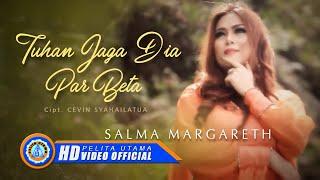 SALMA MARGARETH TUHAN JAGA DIA PAR BETA