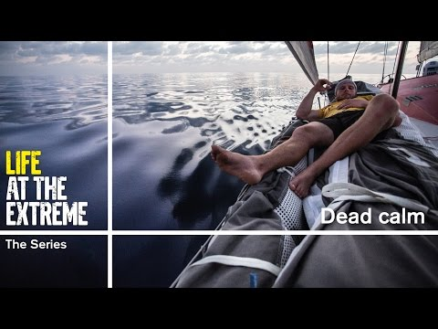 Life at the Extreme - Ep. 17 - 'Dead Calm' | Volvo Ocean Race 2014-15
