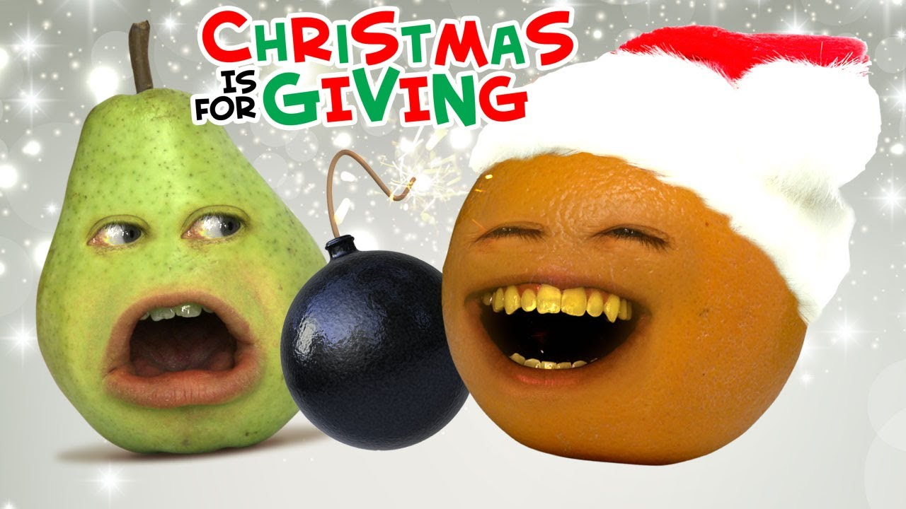Annoying Orange - Christmas is for Giving - YouTube