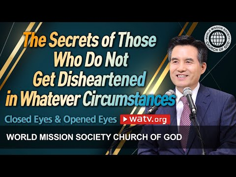 Closed Eyes & Opened Eyes | WMSCOG, Church of God, Ahnsahnghong, God the Mother