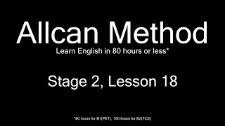 AllCan: Learn English in 80 hours or less - Stage 2, Lesson 18