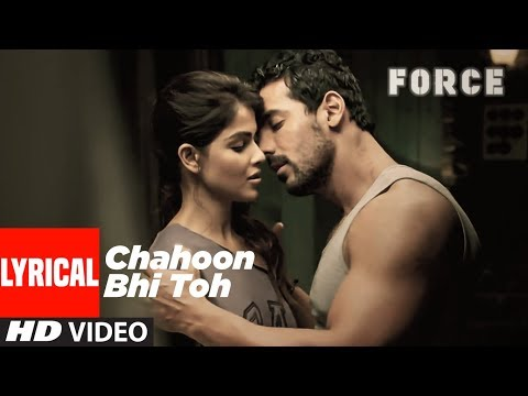Lyrical: Chahoon Bhi Toh Song | Force | John Abraham, Genelia D' Souza