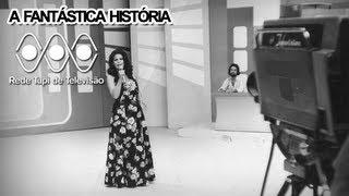 A Fantástica História da TV Tupi - Pt. 1