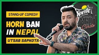 Horn Ban in Nepal | Stand-up Comedy by Utsab Sapkota
