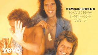 The Walker Brothers - Brand New Tennessee Waltz (Official Audio)