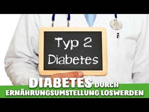 Durch ERNÄHRUNGSUMSTELLUNG DIABETES TYP 2 Loswerden