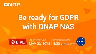 Be ready for GDPR with QNAP NAS