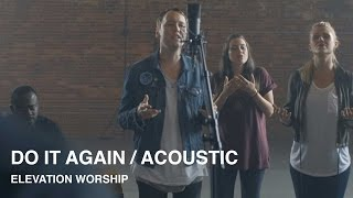 Do It Again Acoustic Elevation Worship