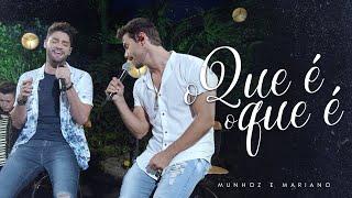 Munhoz & Mariano - O que é O que é - Ep No  Lago