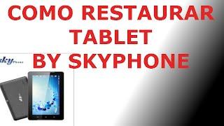 Como resetear/restaurar tablet by skyphone