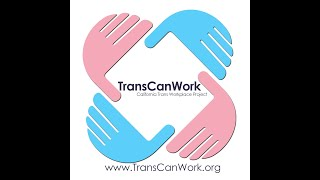 TransCanWork Business Case for TGNC Inclusion and Training