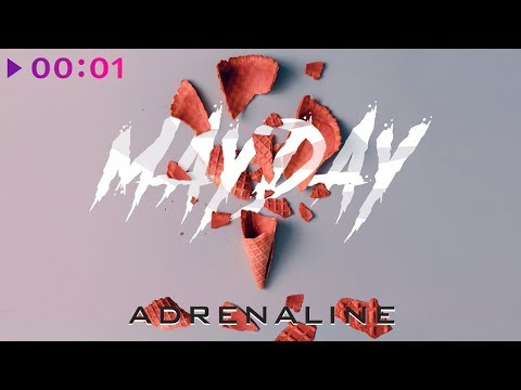 Mayday - Adrenaline | Official Audio | 2019