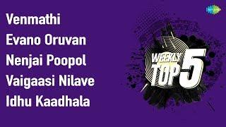 Top 5 Song with lyrics | Venmathi | Evano Oruvan | Nenjai Poopol | Vaigaasi Nilave | Idhu Kadhala