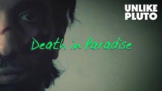 Unlike Pluto - Death In Paradise