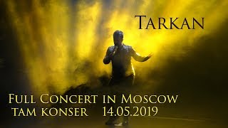 TARKAN - Live In Moscow 2019 FULL (HD)