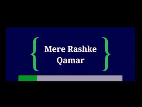 Mere Rashke Qamar Full Song With Lyrics