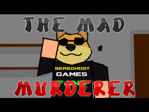 The Mad Murderer (Bereghostgames Animated)