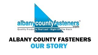 Our Story | Albany County Fasteners