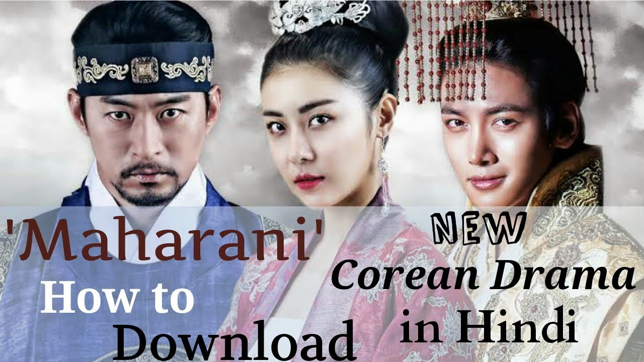 How to download ' Maharani ' (Empress ki) new south corean drama in hindi